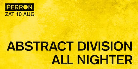 ABSTRACT DIVISION ALL NIGHTER tickets