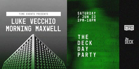 TIME: Luke Vecchio & Morning Maxwell — The Deck Day Party tickets