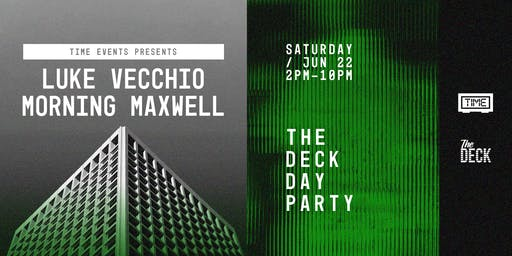 TIME: Luke Vecchio & Morning Maxwell — The Deck Day Party