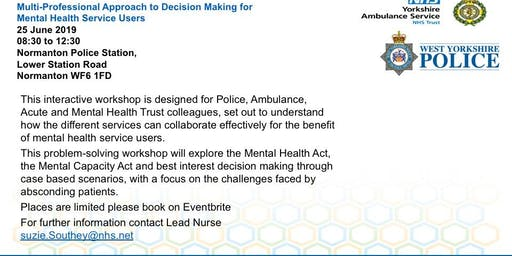 Multi-Professional Decision Making 'Absconding & Mental Health Situations'