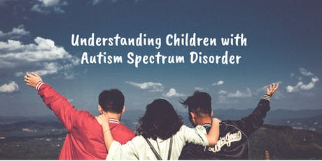Understanding Children With Autism Spectrum Disorder tickets