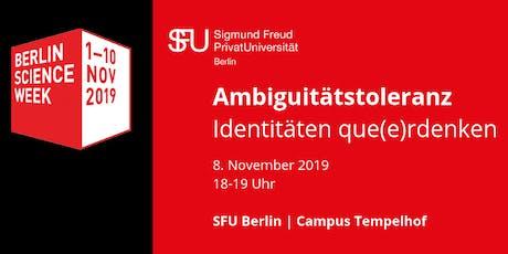 Berlin Science Week 2019 | Ambiguitätstoleranz – Identitäten que(e)rdenken Tickets