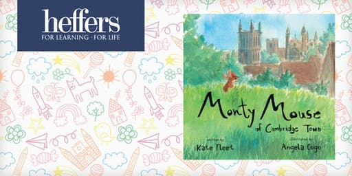 Book launch: Monty Mouse of Cambridge Town by Kate Fleet & Angela Cogo