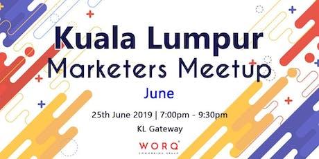 Kuala Lumpur Marketers Meetup (June 2019) tickets