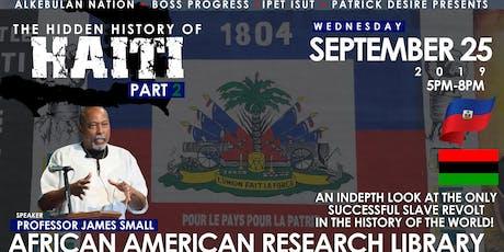THE HIDDEN HISTORY OF HAITI 1804 PART 2 tickets