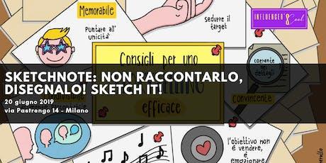 Elena Brugnerotto - Sketchnote: non raccontarlo, disegnalo! Sketch it! biglietti