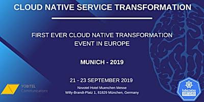 CLOUD NATIVE SERVICE TRANSFORMATION - MUNICH 2019
