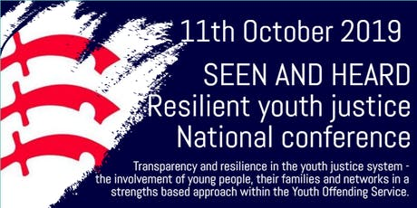 Seen and heard - Resilient Youth Justice National Conference by Essex County Council tickets
