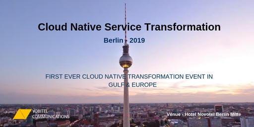 CLOUD NATIVE SERVICE TRANSFORMATION - BERLIN 2019