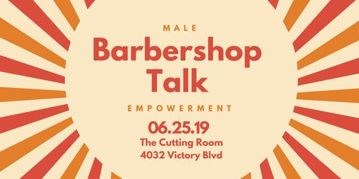 BARBERSHOP TALK: MALE EMPOWERMENT