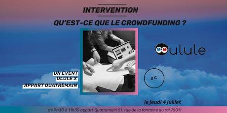 Appart Quatremain x Ulule : Qu'est-ce que le crowdfunding ? billets