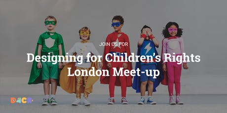 Designing for Children's Rights London #01 - June Meetup tickets
