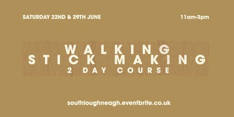 Walking Stick Making Course - 2 Day tickets