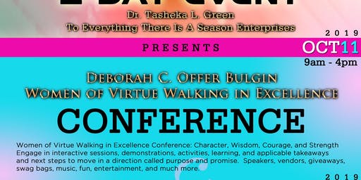 2019 Women of Virtue Walking in Excellence Conference: Character, Wisdom, Courage & Strength