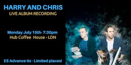 Harry And Chris - Live Album Recording tickets
