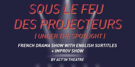 Sous le feu des projecteurs_Under the spotlight tickets