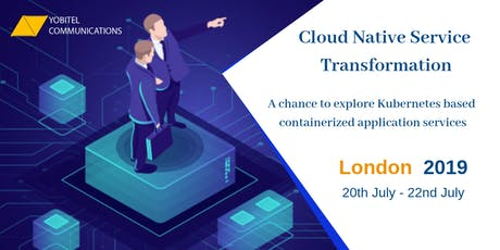 CLOUD NATIVE SERVICE TRANSFORMATION - LONDON 2019 tickets