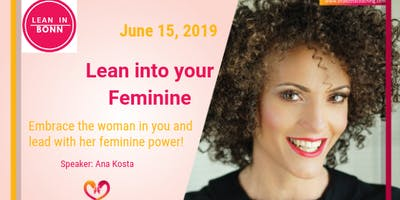 Lean In Bonn | Lean into Your Feminine