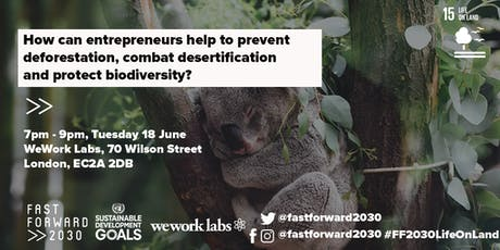 How can entrepreneurs help to prevent deforestation, combat desertification and protect biodiversity? tickets