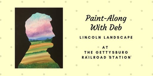 Lincoln Landscape Paint-Along at the Gettysburg Lincoln Railroad Station