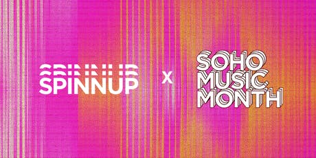 Spinnup x Soho Music Month tickets