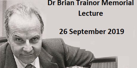 Dr Brian Trainor Memorial Lecture tickets