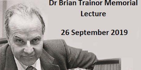 Dr Brian Trainor Memorial Lecture tickets