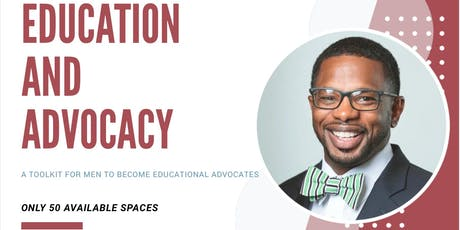 """Education & Advocay, """"A Toolkit For Men To Become Educational Advocates""""  tickets"""