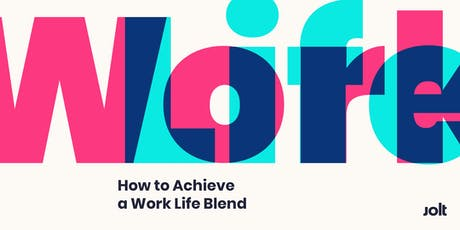 How to Achieve a Work Life Blend tickets