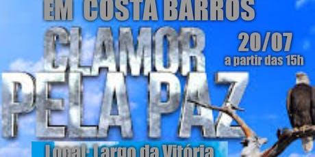 Clamor Pela Paz de Costa Barros.  ingressos
