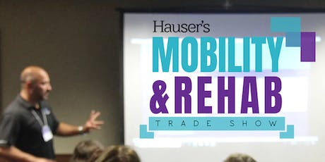 Hauser's Mobility & Rehab Trade Show tickets
