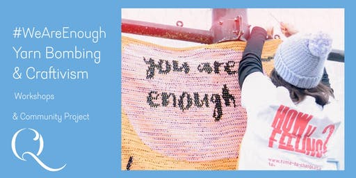 Quiet Connections Pool: #WeAreEnough Yarn Bombing & Craftivism Project