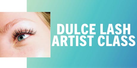 LASH CERTIFICATION CLASS with DULCE  LASH ARTISTRY - FREDERICK tickets