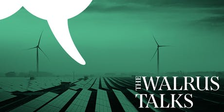 The Walrus Talks Energy Montreal 2019 tickets