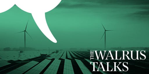 The Walrus Talks Energy Montreal 2019