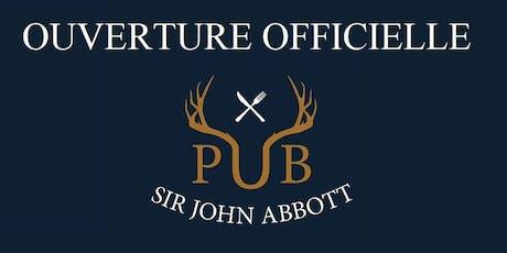 Ouverture officielle Pub Sir John Abbott billets