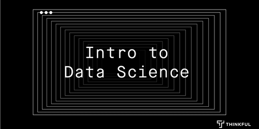 Thinkful Webinar | Intro to Data Science: SQL Fundamentals