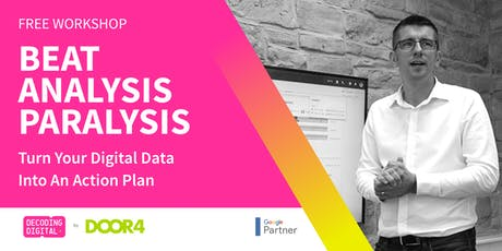 Beat Analysis Paralysis: Turn Your Digital Data Into An Action Plan tickets