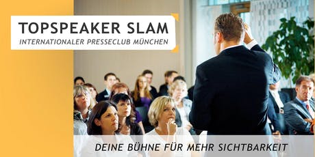 Topspeaker Slam im Internationalen PresseClub München Tickets