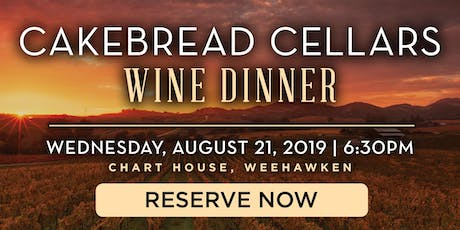 Chart House Cakebread Cellars Wine Dinner- Weehawken, NJ tickets