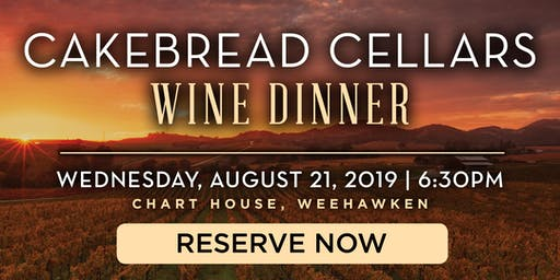 Chart House Cakebread Cellars Wine Dinner- Weehawken, NJ