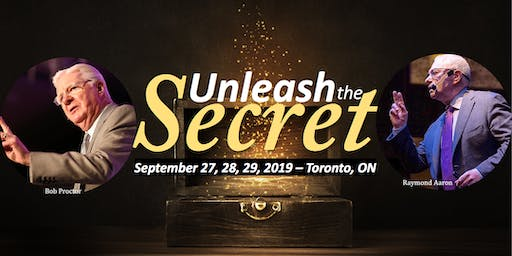 Unleash The Secret Toronto with Bob Proctor and Raymond Aaron
