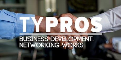 TYPROS Business Development: Networking Works tickets