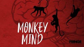 """Monkey Mind"""