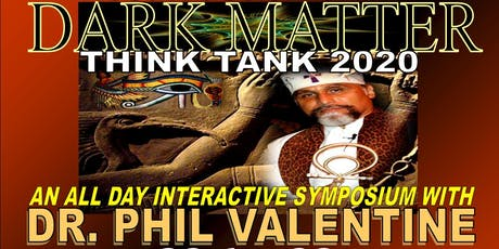 DR. PHIL VALENTINE ALL DAY EARLY VIP FOR DARK MATTER SYMPOSIUM IN NYC 7/21 tickets