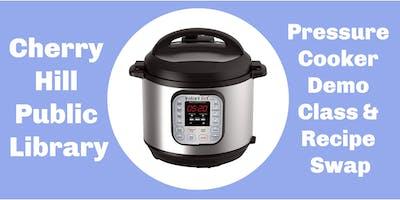 July 2019 Pressure Cooker Demo Class & Recipe Swap