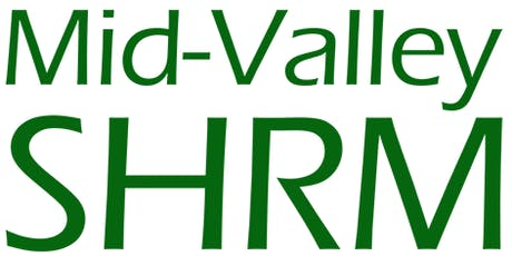 Mid-Valley SHRM July Membership Meeting - Protected Concerted Activity: How to Spot It, Honor It, and Avoid Unfair Labor Practice Charges tickets