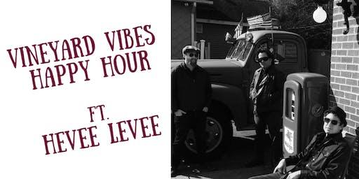 Vineyard Vibes Happy Hour ft. Hevee Levee