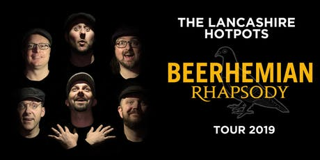 The Lancashire Hotpots: Beerhemian Rhapsody Tour tickets