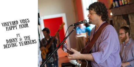 Vineyard Vibes Happy Hour ft. Danny and the Delving Yearners tickets